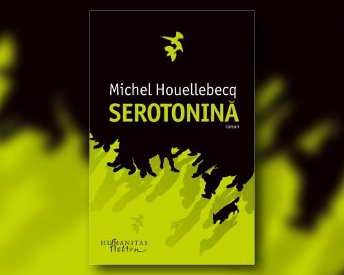 Recenzie - Serotonina de Michel Houellebecq