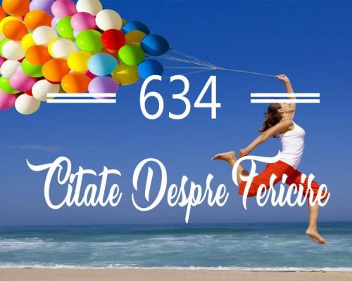 634 Citate despre fericire - Citate celebre care vor schimba modul cum gandesti