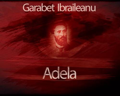 """Recenzie """"Adela"""", de Garabet Ibraileanu"""